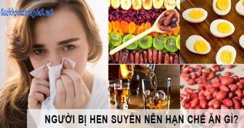 Người bị hen suyễn nên hạn chế ăn gì