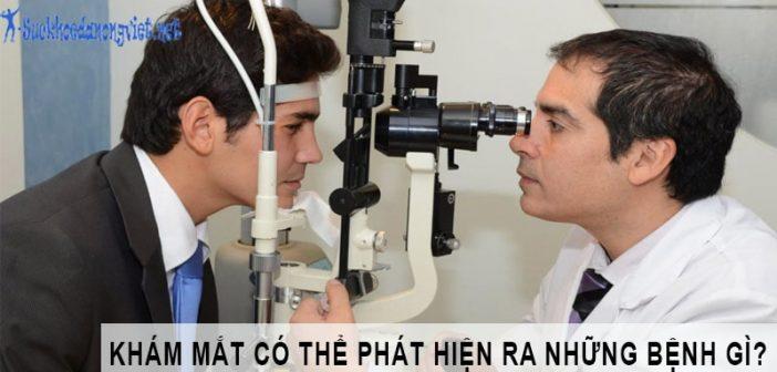 Những bệnh có thể phát hiện ra khi khám mắt