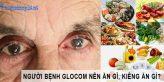 Bị glocom nên ăn gì và kiêng ăn gì?