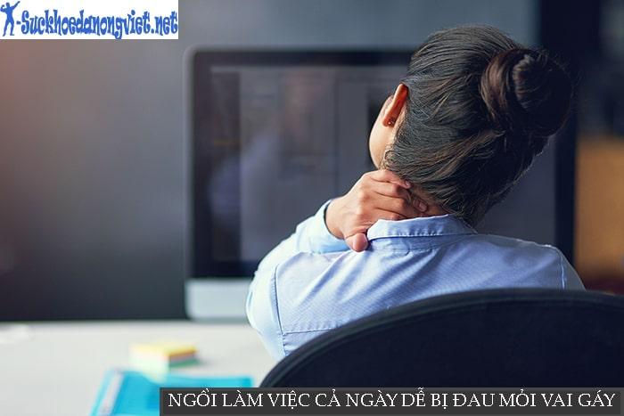 Đau mỏi vai gáy, đau lưng là chứng bệnh khá phổ biến trong dân văn phòng mỏi