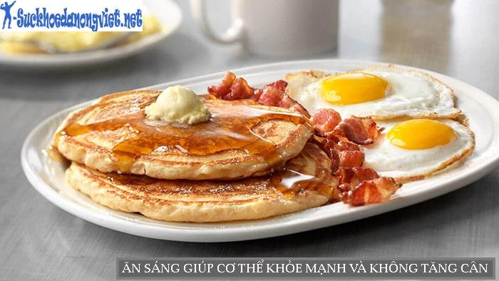 Ăn sáng giúp bạn khỏe mạnh cả ngày và không tăng cân