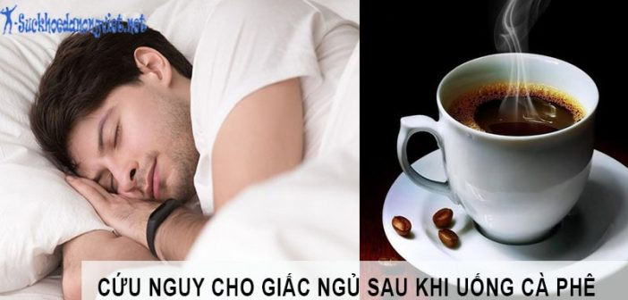 Cách dễ ngủ hơn sau khi uống cà phê