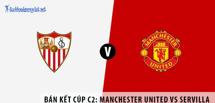Nhận định bóng đá bán kết cúp C2: Manchester United vs Servilla